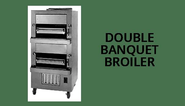 Double Banquet Broiler